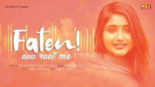 FATEN-AAU-RAAT-ME--Mintu-Bhardwaj--Pooja-Punjaban--Amit-Hooda--New-Haryanvi-Song-2019-NDJ-Music Video,Mp3 Free Download