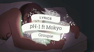 [Lyrics | Letra] pH-1 - Groupie (Feat. Mokyo) [ENG | ESP]