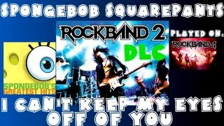 SpongeBob SquarePants - I Can't Keep My Eyes Off of You - Rock Band 2 DLC Expert FB (March31st,2009)