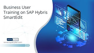 Business User Training on SAP Hybris SmartEdit | Royal Cyber