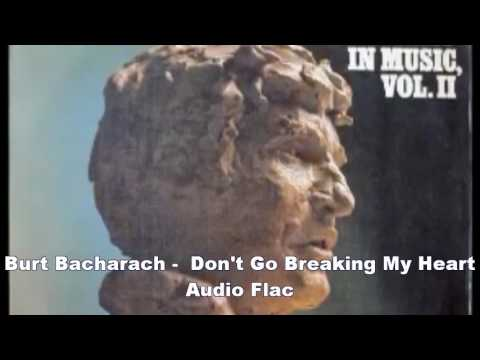 Burt Bacharach    Don't Go Breaking My Heart Audio Flac
