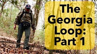 Georgia Loop Pt. 1 (Appalachian Trail Thru-Hike 2018 Prep #12)