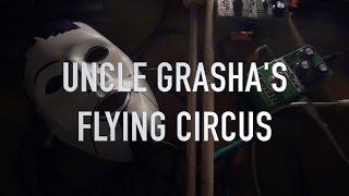 Video Uncle Grasha's Flying Circle