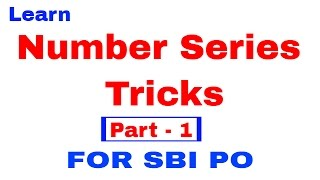 Number Series Tricks for SBI PO, Bank po and SSC CGL [In Hindi]