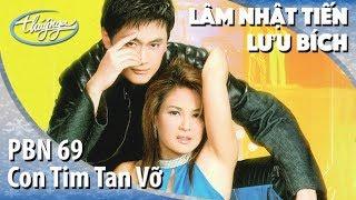 Lưu Bích & Lâm Nhật Tiến - Con Tim Tan Vỡ (Nguyễn Duy An) PBN 69