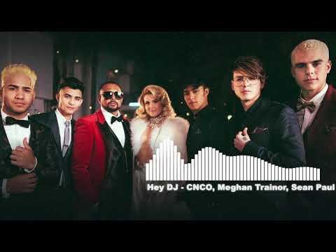 Hey DJ | CNCO, Meghan Trainor, Sean Paul - (Remix) |Audio Spectrum
