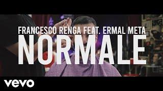 Francesco Renga, Ermal Meta - Normale