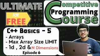 Arrays and Size Limits for Local & Global Arrays   C++ Basics 5   CP Course   EP 6