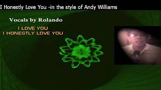 I Honestly Love You - in the style of Andy Williams(with lyrics)