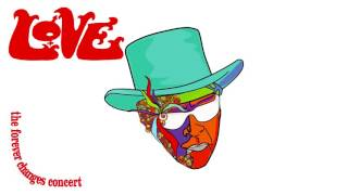 Love - Alone Again Or (from The Forever Changes Concert)