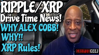 XRP RIPPLE NEWS! WHY ALEX COBB WHY! XRP RULES