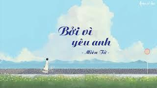 [Vietsub + pinyin] Bởi vì yêu anh 因为爱你 - Miên Tử 棉子