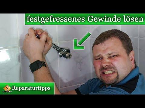 Wasseranschluss / altes Gewinde lösen - festgefressenes Gewinde lösen wie?