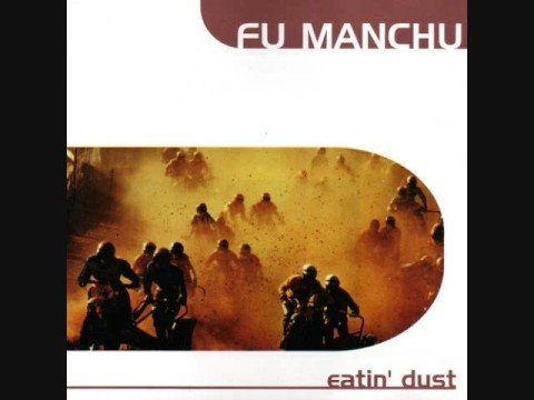 Eatin' Dust (Song) by Fu Manchu
