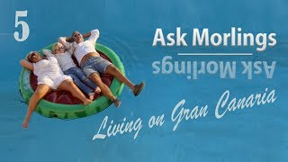 Ask Morlings Living on Gran Canaria part 5