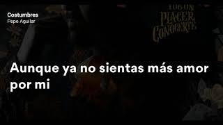 Pepe Aguilar   Costumbres (LETRA)