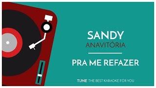 Sandy, ANAVITÓRIA   Pra Me Refazer (Karaoke Version)