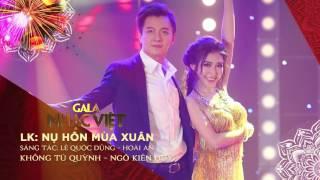 Liên khúc: Nụ Hôn Mùa Xuân - Lê Quốc Dũng, Hoài An | Audio Gala Nhạc Việt | Nhạc xuân hay mới nhất