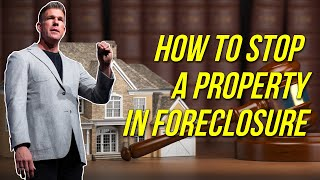 How to Stop a Property in Foreclosure