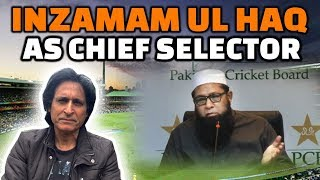 Inzamam ul Haq As Chief Selector   Ramiz Speaks