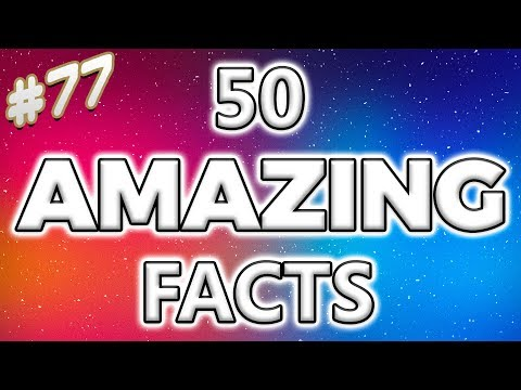 50 AMAZING Facts to Blow Your Mind! #77