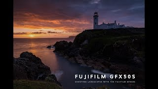 Landscape Photography With The FujiFilm GFX50S