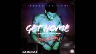 JR Castro feat. Kid Ink & Quavo - Get Home (League Of Starz Remix) #NEWRNB2015