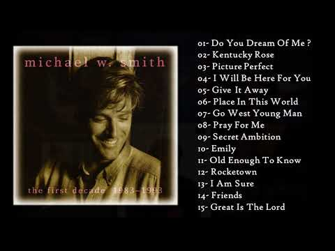 Michael W Smith - The First Decade 1983~1993 (Full Album - Álbum Completo) Mp3