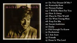 Michael W Smith   The First Decade 1983~1993 (Full Album   Álbum Completo)