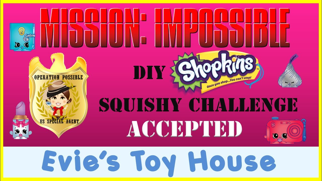 DIY Jumbo Shopkins Squishy Custom - Mission Impossible Challenge ACCEPTED | Evies Toy House