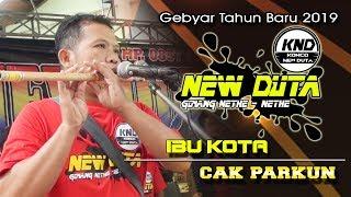 Cek Sound | IBU KOTA | Suara Merdu CIN PARKUN | NEW DUTA | 2019