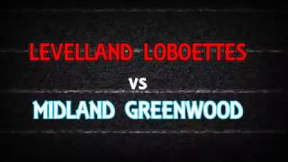 Levelland Loboette vs Greenwood highlight reel 2016