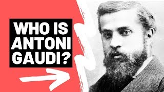 Who Is ANTONI GAUDI? (ft La Sagrada Familia, Casa Mila & Church Of Colonia Guell)