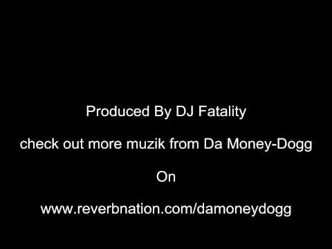 DJ Fatality-Shut It Down -Da MOney-Dogg feat Dobaby Skunk Boy & Spyder Da Chieff