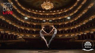 #WorldBalletDay 2019 - The Bolshoi Ballet LIVE