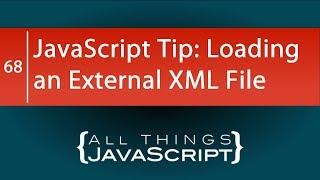 JavaScript Tip: Loading an External XML File