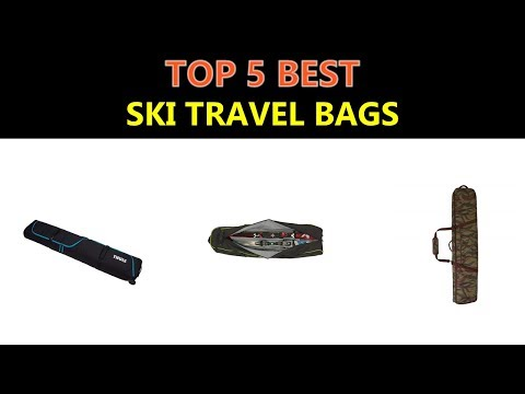 Best Ski Travel Bags 2018