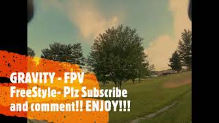 """Gravity -FPV FreeStyle - My Iflight Cidora - Her name is """"Jelly"""""""
