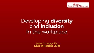 Dive In 2019: Developing diversity and inclusion in the workplace