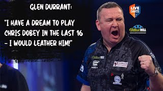 "Glen Durrant: ""I have a dream to play Chris Dobey in the Last 16 – I would leather him!"""
