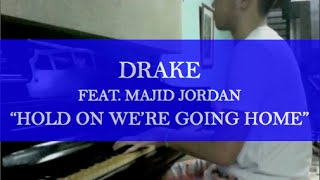 Drake feat. Majid Jordan - Hold On We're Going Home (Piano Cover)