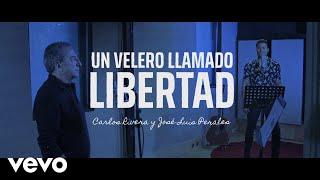 Carlos Rivera, José Luis Perales - Un Velero Llamado Libertad (Video Oficial)