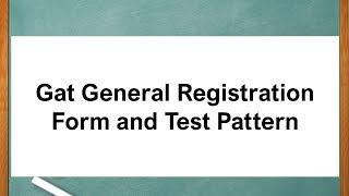 Gat General Registration Form and Test Pattern