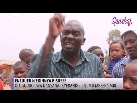 Embeera y'oluguudo e Nansana okudda e Kireka yelaliikiriza