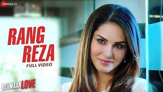 Rang Reza  - Full Video | Beiimaan Love | Sunny Leone  Rajniesh Duggall | Asees Kaur
