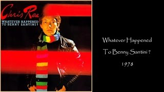 Chris Rea - Whatever Happened to Benny Santini (1978 LP Album Medley)