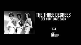 "The Three Degrees "" Get you love back """