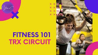 FITNESS 101 EP#17 : WHAT IS TRX CIRCUIT? ✨ GET FIT #26