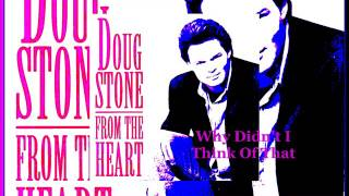 Doug Stone - Why Didn't I Think Of That