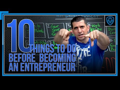 10 Things To Do Before Becoming An Entrepreneur